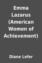 Emma Lazarus (American Women of Achievement)…