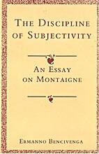 The Discipline of Subjectivity: An Essay on…