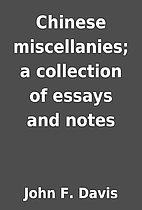 Chinese miscellanies; a collection of essays…