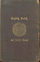 English, Scotch, And Irish Coins, A Manual…