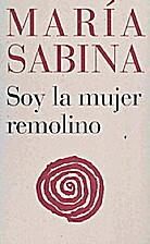 Maria Sabina: Soy la mujer remolino/…