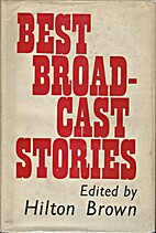 Best Broadcast Stories by Hilton Brown