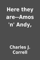Here they are--Amos 'n' Andy, by…