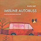 Imeline autobuss by Ellen Niit