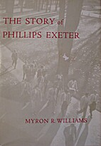 The story of Phillips Exeter by Myron…