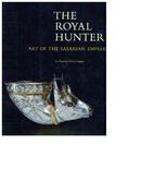 The royal hunter: Art of the Sasanian Empire…