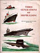 Three Generations of Shipbuilding by Newport…