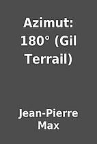 Azimut: 180° (Gil Terrail) by Jean-Pierre…
