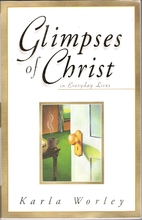 Glimpses of Christ in Everyday Lives by…