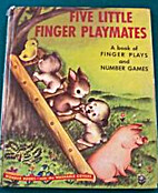 FIVE LITTLE FINGER PLAYMATES A Book of…
