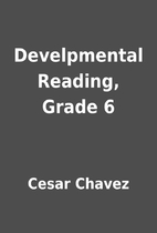 Develpmental Reading, Grade 6 by Cesar…