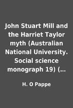 John Stuart Mill and the Harriet Taylor myth…