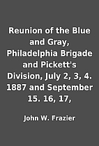 Reunion of the Blue and Gray, Philadelphia…