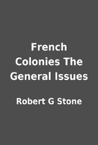 French Colonies The General Issues by Robert…