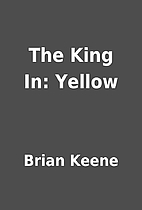 The King In: Yellow by Brian Keene