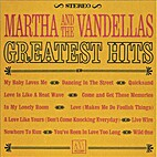 Greatest Hits by Martha and the Vandellas