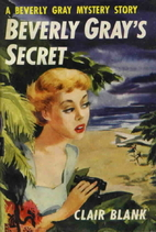 Beverly Gray's Secret by Clair Blank