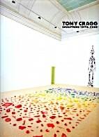 Tony Cragg: Sculpture 1975 - 1990 by Tony…