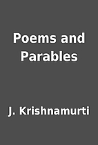 Poems and Parables by J. Krishnamurti