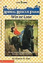 Win or Lose (Animal Rescue Farm) by Sharon…