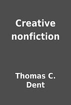 Creative nonfiction by Thomas C. Dent