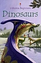 Usborne Beginners: Dinosaurs by Stephanie…