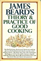 James Beard's Theory & Practice of Good…