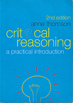 Critical Reasoning: A Practical Introduction…