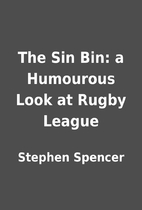 The Sin Bin: a Humourous Look at Rugby…