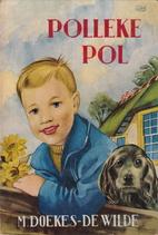 Polleke Pol, zijn vriend Jonas en de dieren…