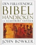 The complete Bible handbook by John Bowker