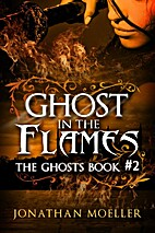 Ghost in the Flames by Jonathan Moeller