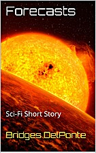 Forecasts: Sci-Fi Short Story by Bridges…