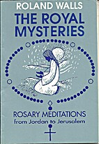 The Royal Mysteries: Rosary Meditations from…