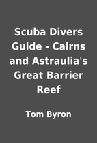 Scuba Divers Guide - Cairns and Astraulia's…