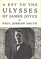 A Key to the Ulysses of James Joyce by Paul…