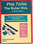 Play Today the Bubar Way by David N. Bubar