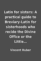 Latin for sisters: A practical guide to…