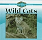 Wild Cats (Welcome to the World of.) by…