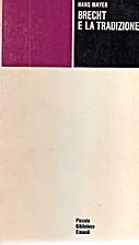 Brecht e la tradizione by Hans Mayer