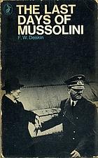 The Last Days of Mussolini by F. W. Deakin