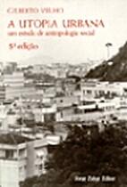 Utopia Urbana: um Estudo de Antropologia…
