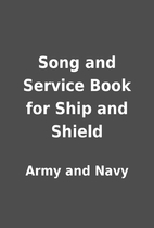 Song and Service Book for Ship and Shield by…