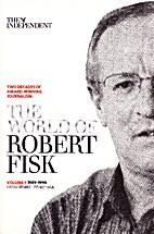 The world of Robert Fisk: Volume 1:…
