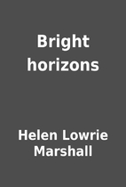 Bright horizons by Helen Lowrie Marshall