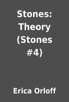 Stones: Theory (Stones #4) by Erica Orloff