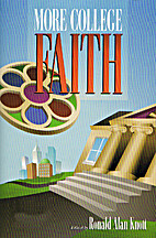 More College Faith by Ronald Alan Knott