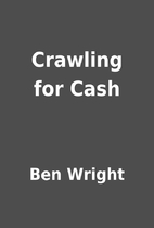 Crawling for Cash by Ben Wright