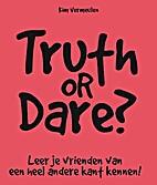 Truth or dare? by Kim Vermeulen