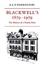 Blackwells 1879 1979: The History of a…